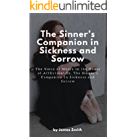 The Sinner's Companion in Sickness and Sorrow