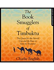 The Book Smugglers of Timbuktu: The Race to Reach the Fabled City and the Fantastic Effort to Save its Past