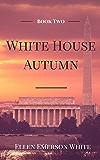 White House Autumn (President's Daughter Book 2)