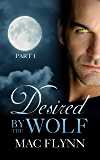 Desired By the Wolf: Part 1 (BBW Werewolf Shifter Romance)