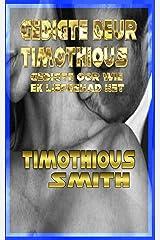 Gedigte deur Timothious : Gedigte oor vroue wat ek liefgehad het (Afrikaans Edition) Kindle Edition
