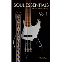 Soul Essentials: 100 Bass Patterns in All Keys (Soul Essentials - 100 Bass Patterns in All Keys Book 1) (English Edition…
