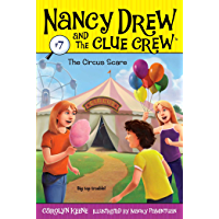 The Circus Scare (Nancy Drew and the Clue Crew Book 7)