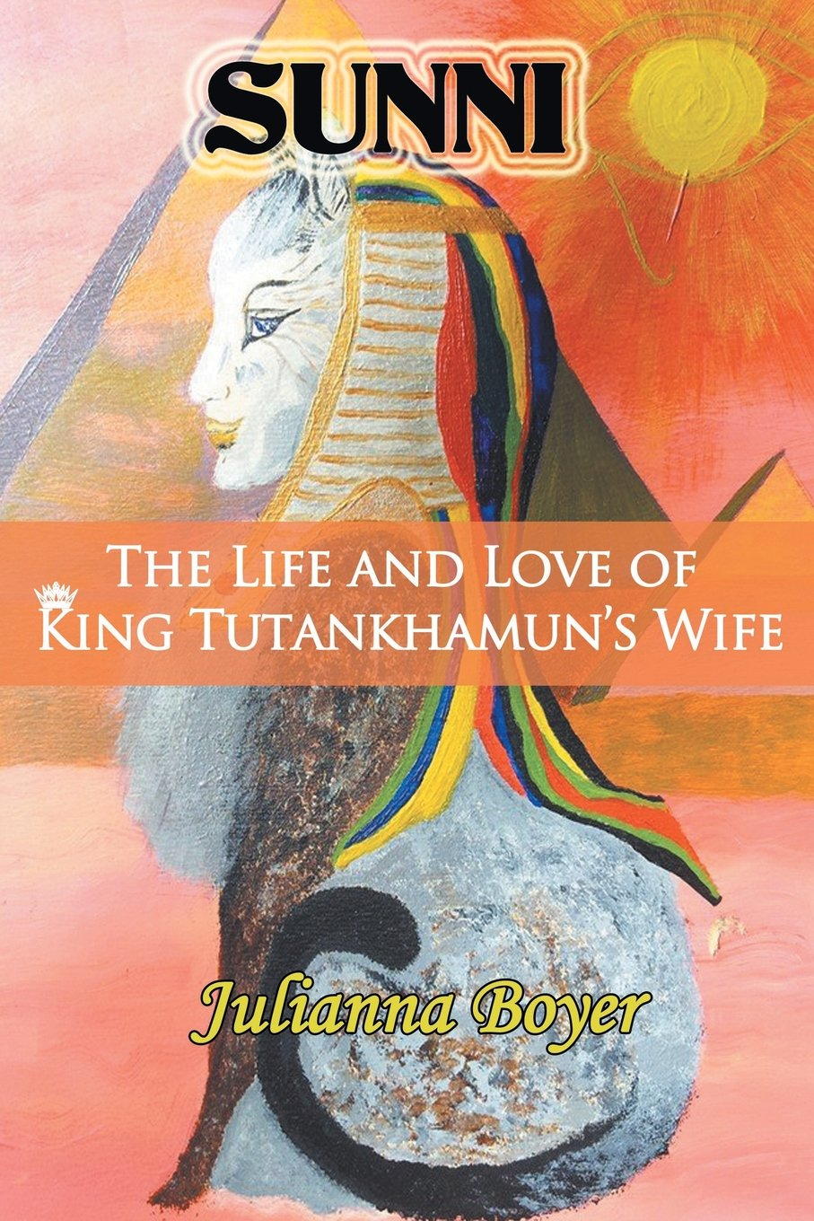 Download Sunni: The Life and Love of King Tutankhamun's Wife ebook