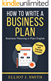 Business Plan: How to Write a Business Plan - Business Plan Template and Examples Included! (Business Plan Writing, Business Planning, Book Book 1)