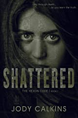Shattered (The Hexon Code Book 1) Kindle Edition