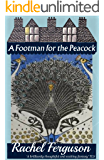 A Footman for the Peacock