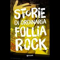 Storie di ordinaria follia rock