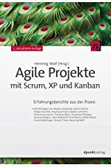 Agile Projekte mit Scrum, XP und Kanban: Erfahrungsberichte aus der Praxis (German Edition) eBook Kindle