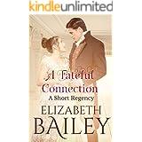 A Fateful Connection: A Short Regency