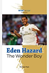 Eden Hazard the Wonder Boy Kindle Edition