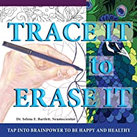 Trace It to Erase It: Tap into BRAINPOWER to be happy and healthy