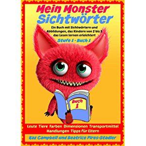 Mein Monster - Sichtwörter - Stufe 1 Buch 1 - Leute Tiere Farben Dimensionen Orte Verkehr (German Edition)