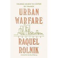 Urban Warfare: Housing Under the Empire of Finance