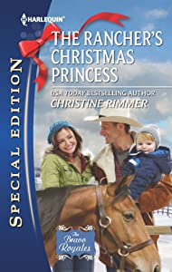 The Rancher's Christmas Princess (The Bravo Royales Book 3)