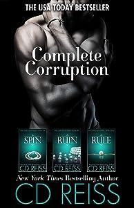 Complete Corruption: Spin, Ruin, Rule
