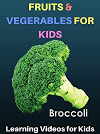 Fruits and Vegetables for Kids: Learning Videos for Kids