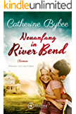 Neuanfang in River Bend (Happy End in River Bend 1) (German Edition)