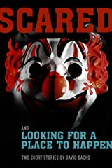 Scared & Looking For a Place to Happen: A short story duo: Short Fiction Based on Themes from the Music of The Tragically Hip Kindle Edition