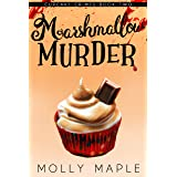 Marshmallow Murder: A Small Town Cupcake Cozy Mystery (Cupcake Crimes Series Book 2)
