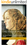 Dreams of Power: The Story of Cynethryth, the First Lady of the English