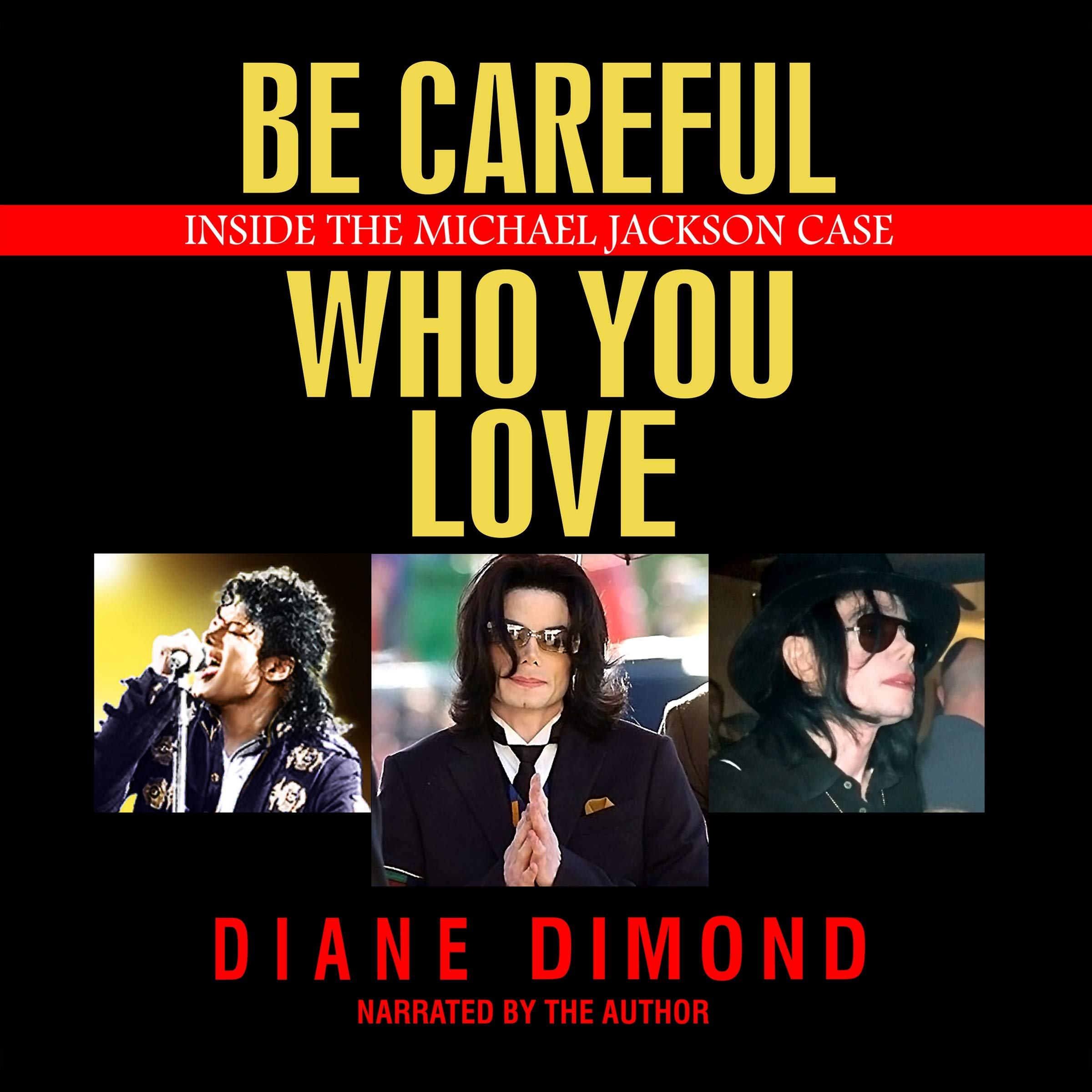 Inside the Michael Jackson Case Be Careful Who You Love