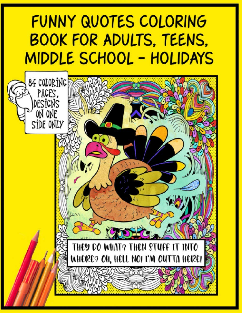 Amazon Com Funny Quotes Coloring Book For Adults Teens Middle School Holidays Halloween Christmas Thanksgiving Easter Valentines 84 Coloring Pages Designs On One Side Only Large 8 5 X11 9798696418605 Sherwood Sydney Books