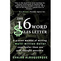 The 16-Word Sales Letter™: A proven method of writing multi-million-dollar copy faster than you ever thought possible