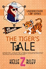 The Tiger's Tale: Undercover Cat Series, Book 3 Kindle Edition