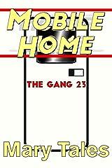 Mobile Home (The Gang Book 23) Kindle Edition