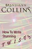 How To Write Stunning Twists (English Edition)