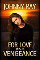 FOR LOVE AND VENGEANCE, AN INTERNATIONAL ROMANTIC THRILLER (The INTERNATIONAL ROMANCE SERIES Book 2) Kindle Edition