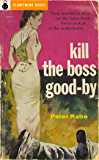 Kill the Boss Good-By (PlanetMonk Pulps Book 11)