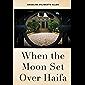 When the Moon Set Over Haifa