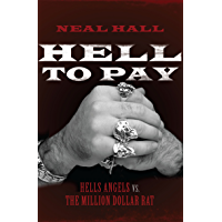 Hell To Pay: Hells Angels vs. The Million-Dollar Rat