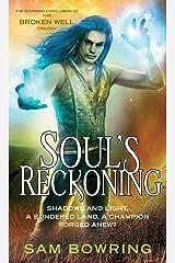 Soul's Reckoning (Broken Well Trilogy) Kindle Edition