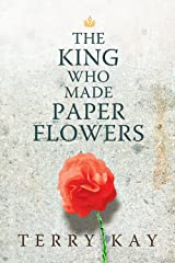 The King Who Made Paper Flowers: A Novel Kindle Edition