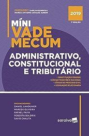 Míni Vade mecum administração, constituição e tributário - 1ª edição de 2019