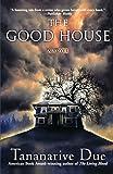 The Good House: A Novel