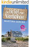 Ein Hotel zum Verlieben (Fleetwood Kisses) (German Edition)
