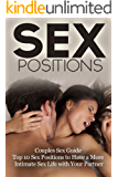 Sex Positions: Intimacy Marriage Kama Sutra Tantric Sex (Sexual Positions Sex Pictures Self Help Book 1) (English Edition)