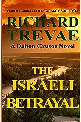 The ISRAELI BETRAYAL (The Dalton Crusoe Novels Book 2) Kindle Edition