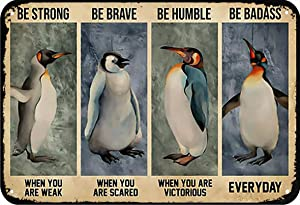 LINQWkk Penguins be Strong When You are weak Funny Novelty Metal Sign Retro Wall Decor for Home Gate Garden Bars Restaurants Cafes Office Store Pubs Club Sign Gift 12 X 8 INCH Plaque Tin Sign