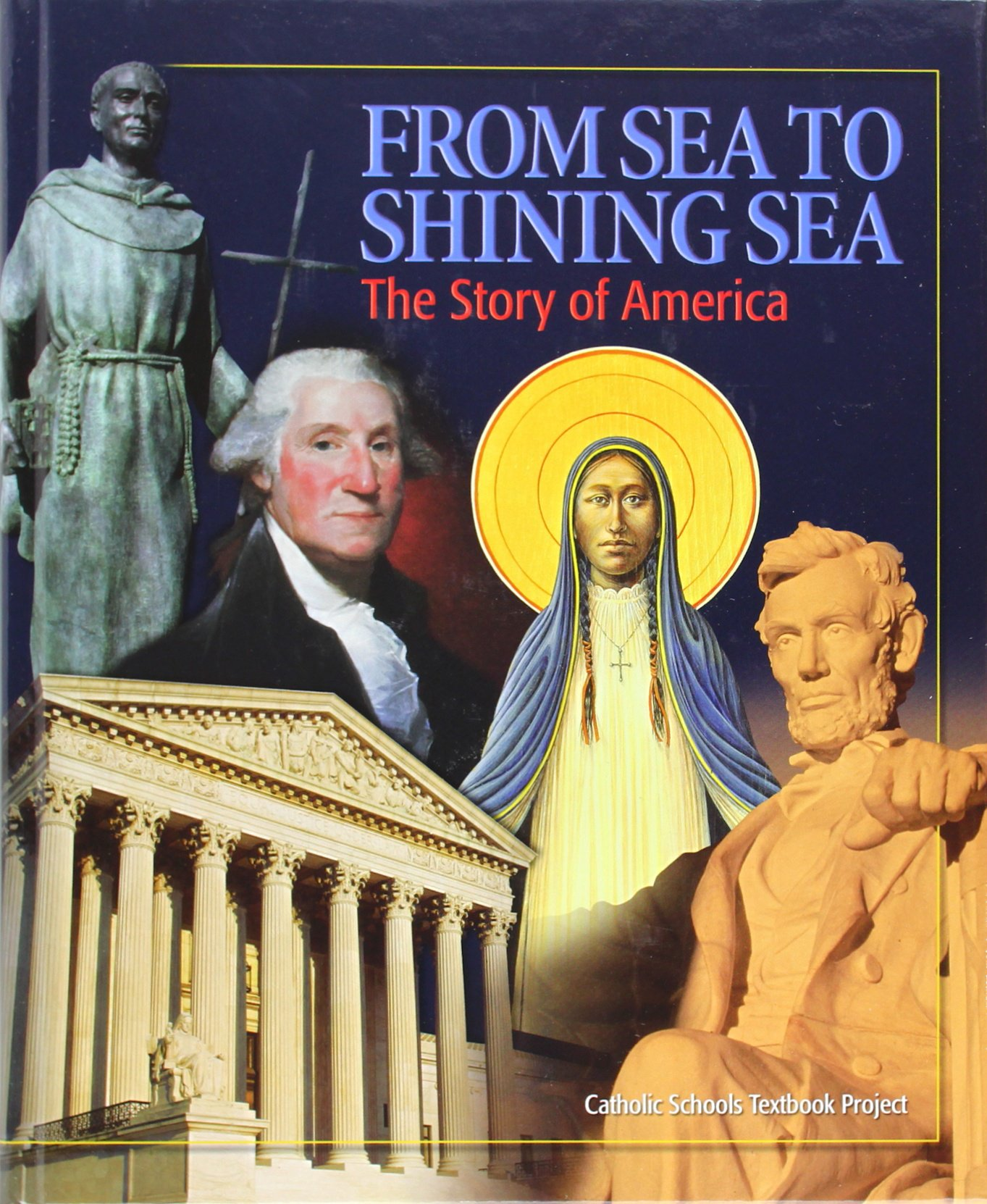 From Sea to Shining Sea: The Story of America by Ignatius Press