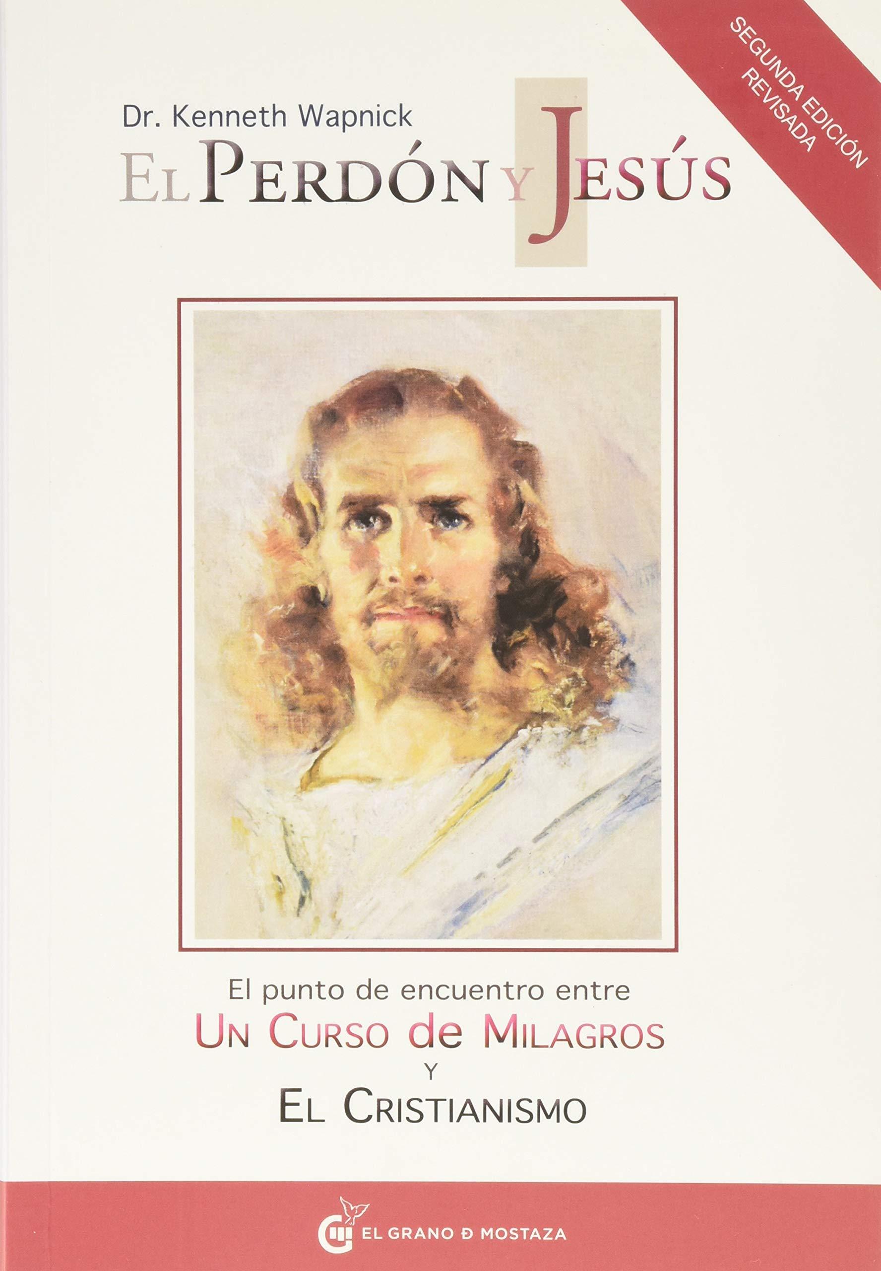 """El perdón y Jesús. El punto de encuentro entre """"Un Curso de ..."""