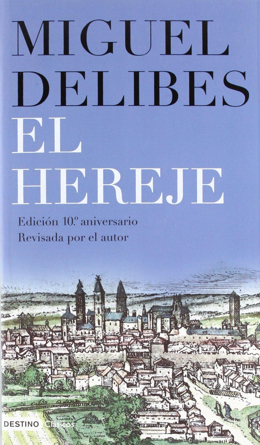 El hereje, de Delibes. Selección de novela histórica