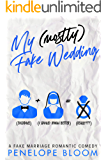 My (Mostly) Fake Wedding: A Fake Marriage Romantic Comedy (My (Mostly) Funny Romance Series Book 2)