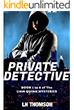 Private Detective: Book 1 to 6 in the Liam Quinn Private Detective Series