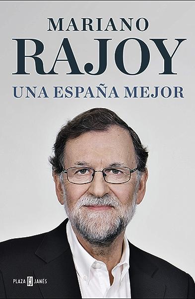 Una España mejor eBook: Rajoy, Mariano: Amazon.es: Tienda Kindle