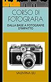 CORSO DI FOTOGRAFIA: DALLA BASE  A  FOTOGRAFIE  D'IMPATTO